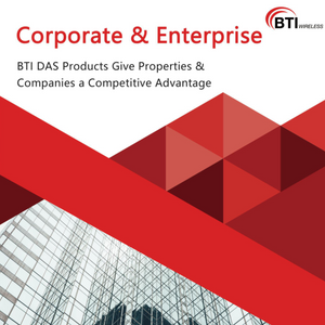 BTI DAS Products Give Properties & Companies a Competitive Advantage